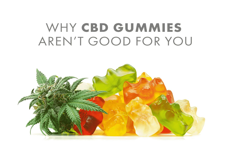 Dragonfly CBD CBD Gummies don't work!   Why CBD Gummies aren't good for you blog cover image