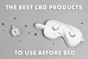 Dragonfly CBD The Best CBD Products To Use Before Bed Cover